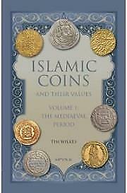 Islamic Coins and Their Values Volume 1: The Medieval Period