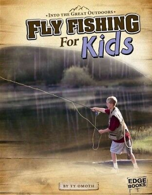 Fly Fishing for Kids (Edge Books: Into the Great Outdoors)