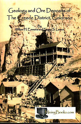 Geology Ore Deposits Creede Colorado Silver Mining book