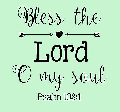Bless the Lord O My Soul Psalm Vinyl Decal Wall Bible Inspirational Home Decor