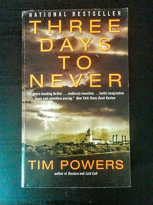 Three Days to Never by Tim Powers [Science Fiction Horror Adventure Novel]