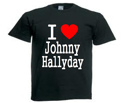 T-SHIRT personnalisé I LOVE JOHNNY HALLYDAY taille S a XXL Rock homme