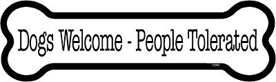 Dogs Welcome People Tolerated Dog Bone Car Magnet