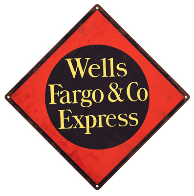 Wells Fargo Express Bank Vintage Look Advertising Metal Sign 12 x 12  60186