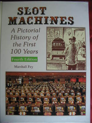 Slot Machines A Pictorial History FIRST 100 YEARS 4th EDITION 1994 MARSHALL FEY