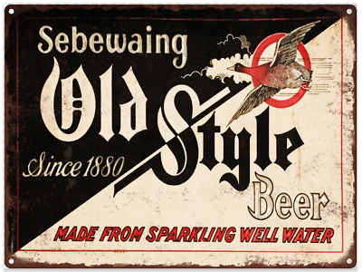 """Sebewaing Old style Beer Metal Sign Ad Repro Oil Garage Shop Mancave 9x12"""" 60245"""