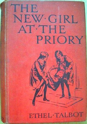 The New Girl at The Priory by Ethel Talbot (Ward, Lock. c1923) School story
