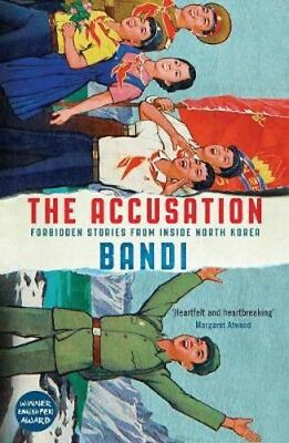 The Accusation: Forbidden Stories From Inside North Korea   Bandi