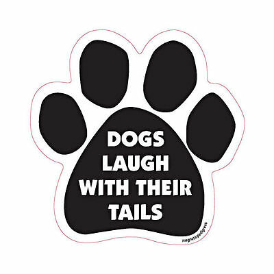 Dogs Laugh With Their Tails Dog Paw Quote Car Magnet