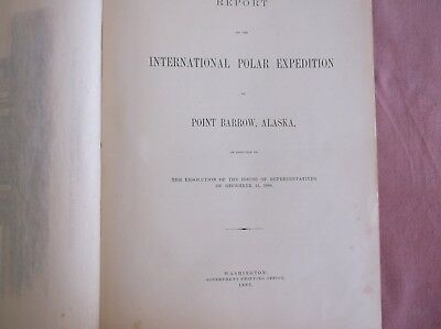 1885, Report of the Int'l Polar Expedition to Point Barrow, AK, P.H. Ray, hc