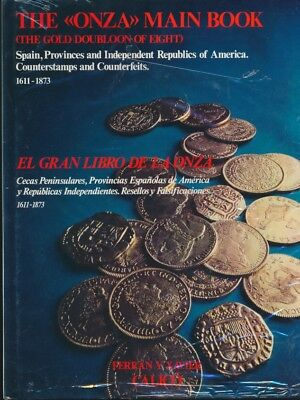 The Onza Main Book by F & X Calico: Gold Doubloons (8 Escudos Gold) 1611~1873