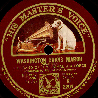 BAND OF H.M. ROYAL AIR FORCE  Washington Grays March / Blaze away March    S6184