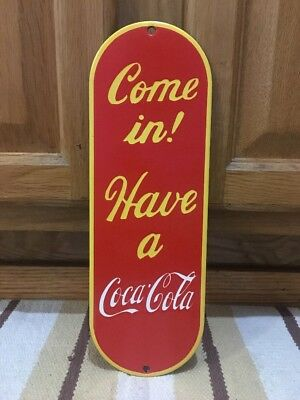 Vintage Come in Have a Coca Cola Porcelain Door Push Plate Sign Coke Gas Oil