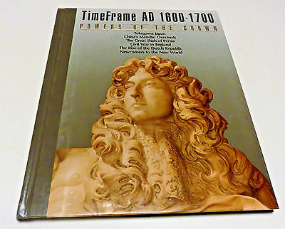 Time Frame AD 1600-1700: Powers of the Crown / HC Time Life Books