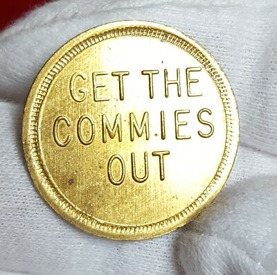 """United States Political Token - Circa 1960/70s - """"GET THE COMMIES OUT"""" -  25mm"""
