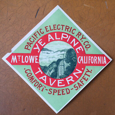 Railway Luggage Label | Ye Alpine Tavern | Pacific Electric Railway Co. Mt Lowe