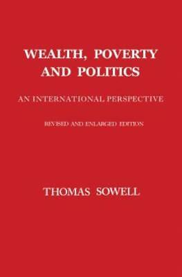 Wealth, Poverty and Politics by Thomas Sowell: New