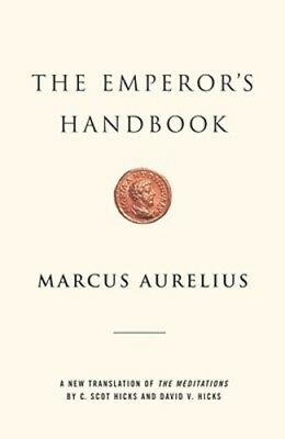 The Emperor's Handbook: A New Translation of the Meditations by Marcus Aurelius