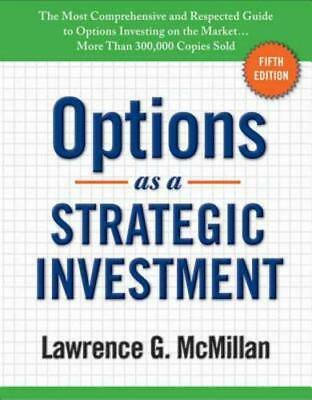 Options as a Strategic Investment: Fifth Edition by Lawrence G McMillan: New