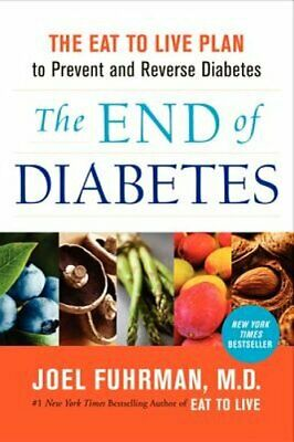 The End of Diabetes: The Eat to Live Plan to Prevent and Reverse Diabetes: Used