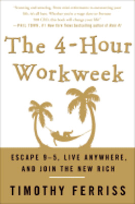 The 4-Hour Work Week: Escape 9-5, Live Anywhere, and Join the New Rich: Used