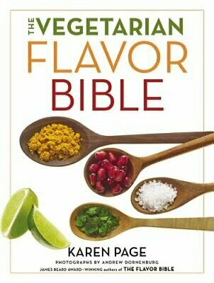 The Vegetarian Flavor Bible: The Essential Guide to Culinary Creativity with
