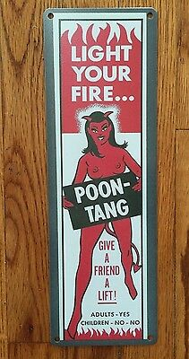 Light Your Fire Poon Tang  Vintage Condom Dispenser Label Sex Humor Metal Sign