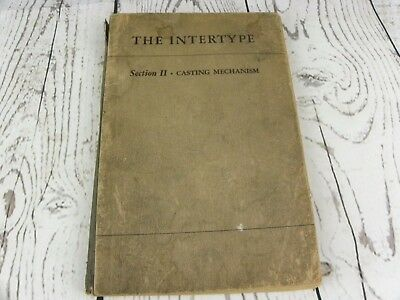 1940's The Intertype Casting Mechanism Function Care Operation Adjustment Manual