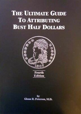 The Ultimate Guide Book To Attributing Bust Half Dollars New 4th Edition Great