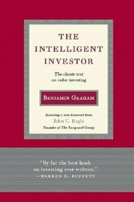 Intelligent Investor: The Classic Text on Value Investing by Benjamin Graham