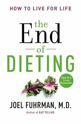The End of Dieting: How to Live for Life by MD Fuhrman, Joel, Dr.: New