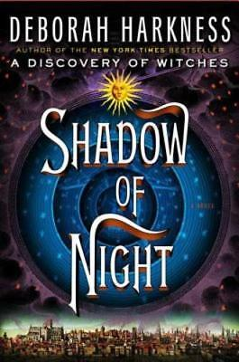 Shadow of Night by Deborah Harkness: New