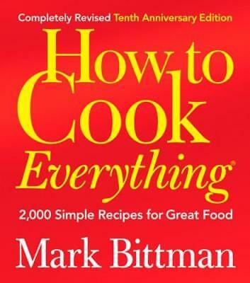 How to Cook Everything (Completely Revised 10th Anniversary Edition): 2,000
