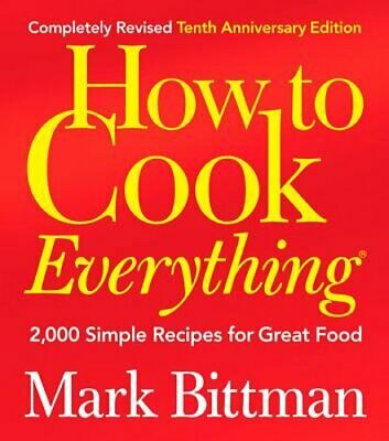 How to Cook Everything (Completely Revised 10th Anniversary Edition): 2,000: New