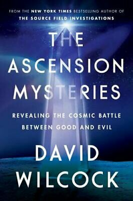 The Ascension Mysteries: Revealing the Cosmic Battle Between Good and Evil: New