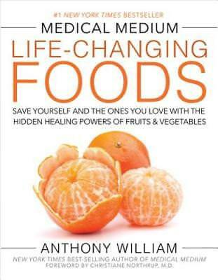 Medical Medium Life-Changing Foods: Save Yourself and the Ones You Love with the