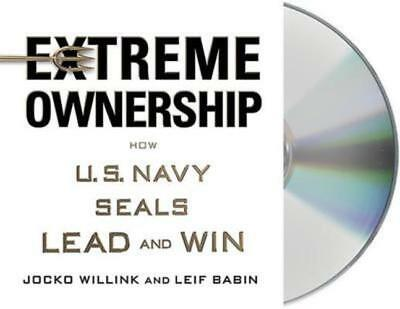 Extreme Ownership: How U.S. Navy Seals Lead and Win by Jocko Willink: New