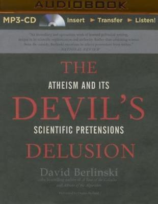 The Devil's Delusion: Atheism and Its Scientific Pretensions by Berlinski: New