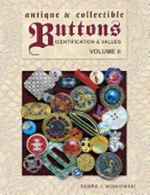 Antique & Collectible Buttons, Volume II: Identification & Values by Wisniewski