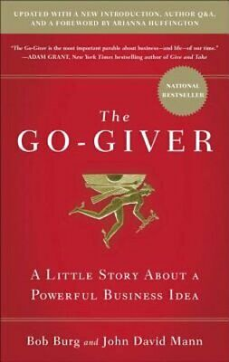 The Go-Giver: A Little Story about a Powerful Business Idea by Bob Burg: New