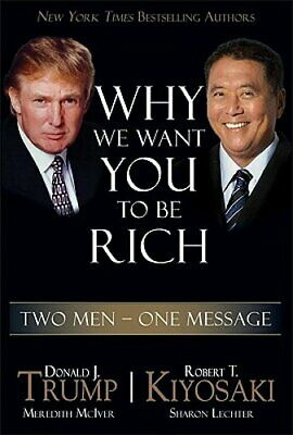 Why We Want You to Be Rich: Two Men, One Message by Donald Trump: New