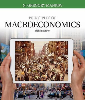 Mankiw's Principles of Macroeconomics by N. Gregory Mankiw 8th Edition