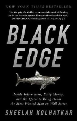 Black Edge: Inside Information, Dirty Money, and the Quest to Bring Down the Mos