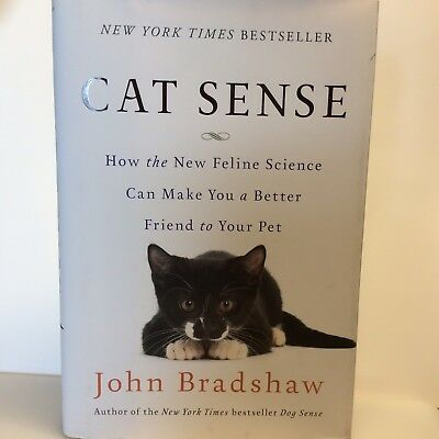 Cat Sense Book John Bradshaw NYT Best Seller Hardcover Feline Science Pet Friend
