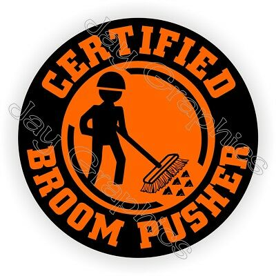 Hard Hat Sticker | Funny BROOM PUSHER | Helmet Decal Label Laborer Foreman Boss