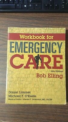 Workbook for Emergency Care by J. David Bergeron and Robert Elling (2015, Paperb