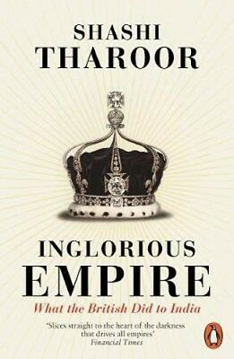 Inglorious Empire: What the British Did to India | Shashi Tharoor