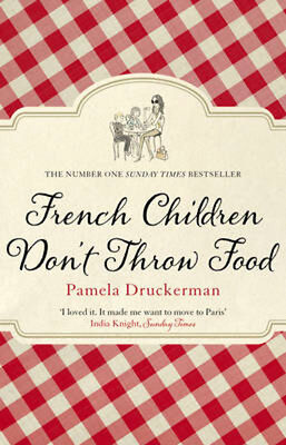 French Children Don't Throw Food | Pamela Druckerman