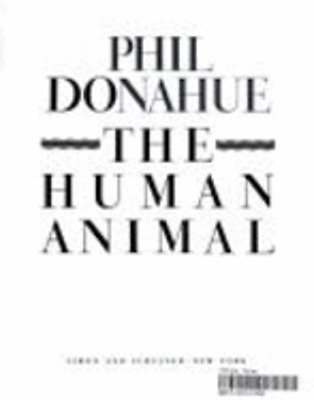 The Human Animal by Phil Donahue: Used