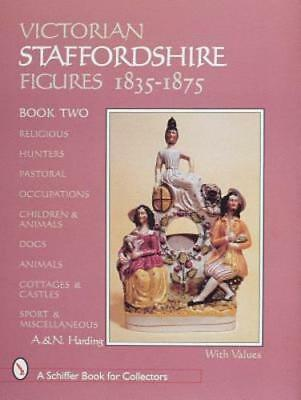 Victorian Staffordshire Figures 1835-1875, Book Two: Religous, Hunters, Pastoral